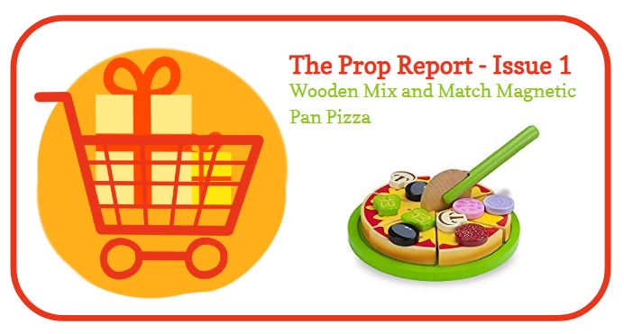The Prop Report #1 -Wooden Mix & Match Magnetic Pan Pizza