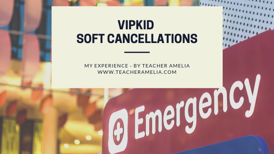 VIPKid Soft Cancellations